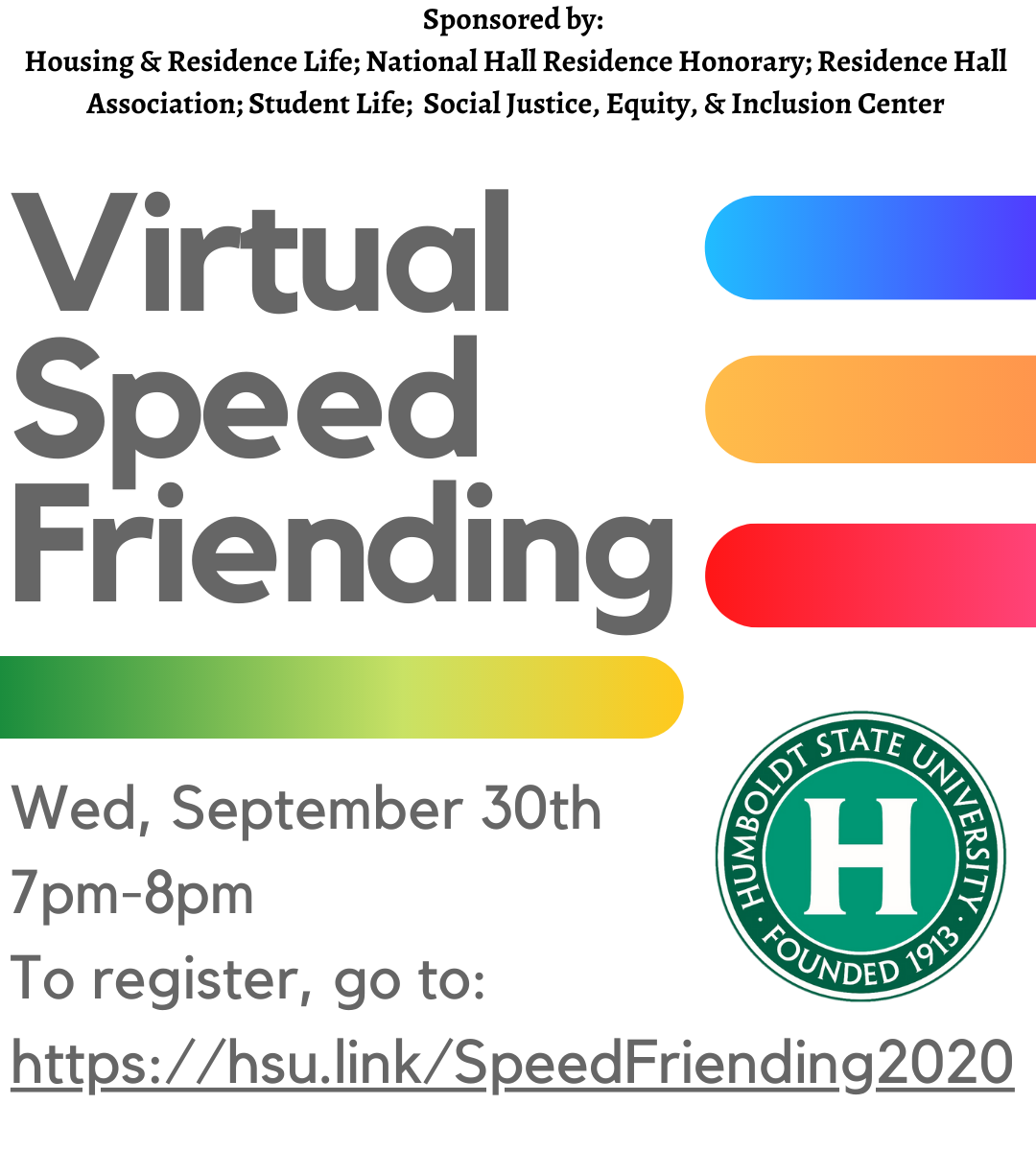 Virtual Speed Friending: Wed, September 30th 7pm-8pm To register, go to: https://hsu.link/SpeedFriending2020